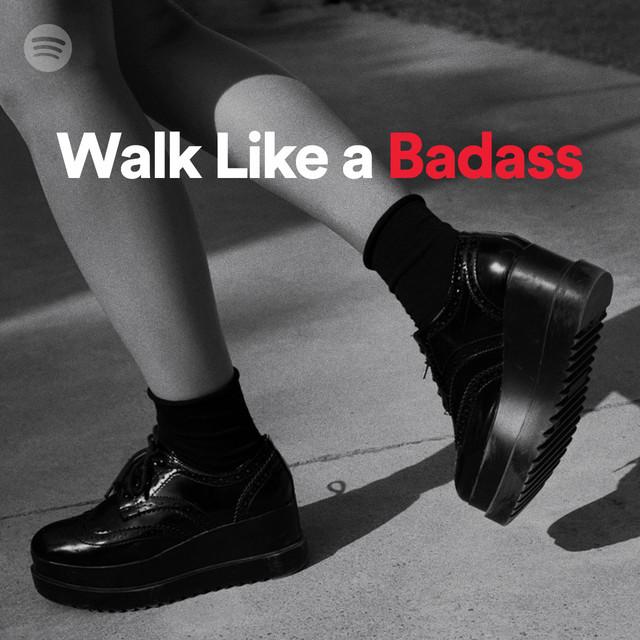Walk Like A Badass