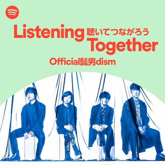 Listening Together: Official髭男dism