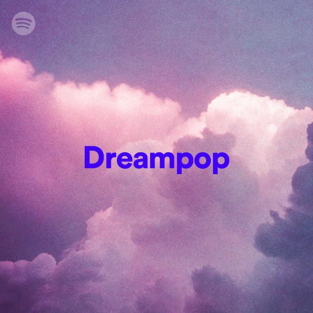 Dreampop | Spotify Playlist
