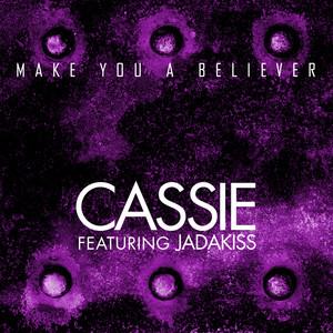 Cassie, Jadakiss Make You A Believer cover