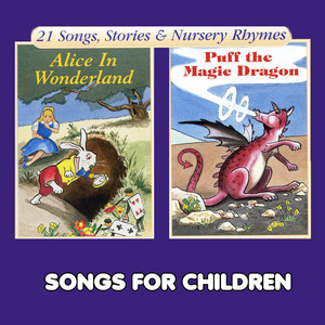 Alice in Wonderland & Puff the Magic Dragon - Children Songs