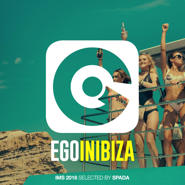 Ego in Ibiza Selected by Spada (IMS 2016 Edition)