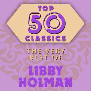 Top 50 Classics - The Very Best of Libby Holman album