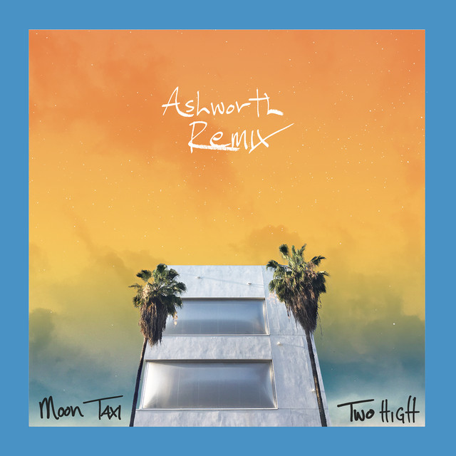Two High (Ashworth Remix)