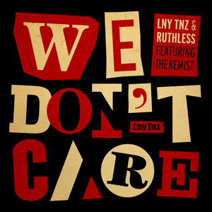 We Don't Care (feat. the Kemist)