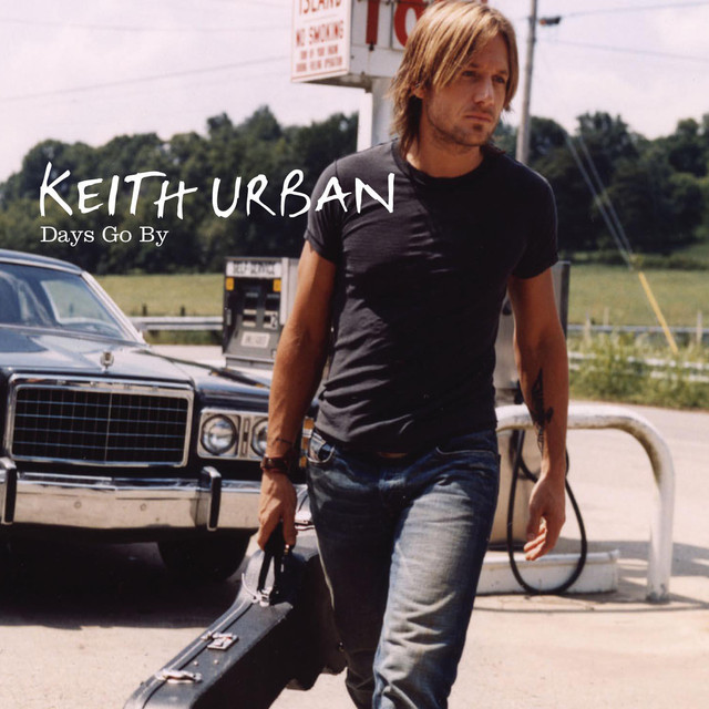 Days Go By By Keith Urban On Spotify