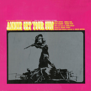 """Selections from MGM Production of """"Annie Get Your Gun"""" (Original Motion Picture Soundtrack) album"""