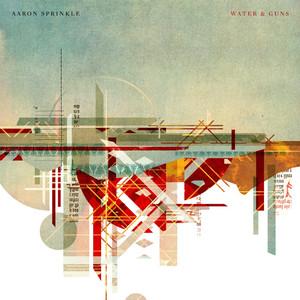 Water & Guns - Aaron Sprinkle