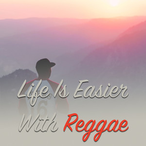 Life Is Easier With Reggae