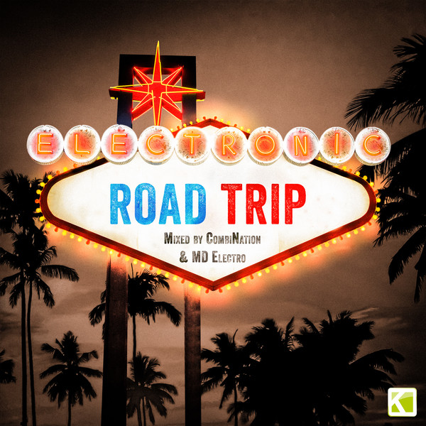 Electronic Road Trip (Mixed by CombiNation & MD Electro)