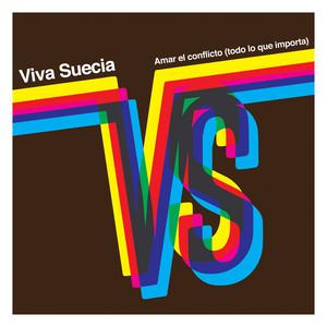 Amar el Conflicto  - Viva Suecia