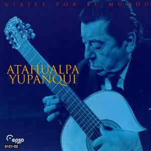 Viajes Por El Mundo - Atahualpa Yupanqui