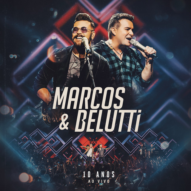 Album cover for Marcos & Belutti - 10 Anos (Ao Vivo) by Marcos & Belutti