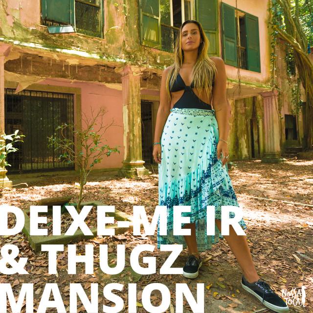 Deixe-Me Ir & Thugz Mansion