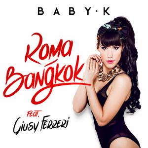 Roma - Bangkok - Baby K - Giusy Ferreri
