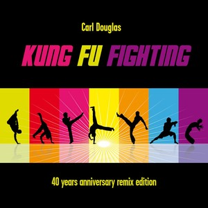 Kung Fu Fighting (40th Anniversary Remix Edition) Albumcover