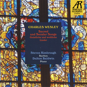 "Charles Wesley: Sacred and Secular Songs ""Geistliche und weltliche Lieder"" - Charles Wesley"