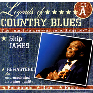 Legends Of Country Blues: The Complete Pre-War Recordings Of Skip James (Disc A) album