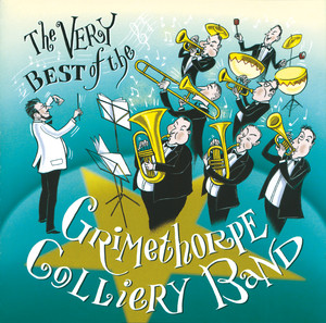 The Very Best of the Grimethorpe Colliery Band