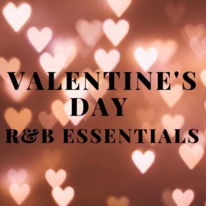 Valentines Day R&B Essentials