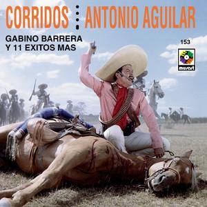 Corridos Antonio Aguilar - Antonio Aguilar