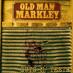Guts n' Teeth - Old Man Markley