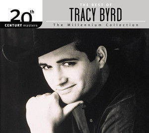 The Best of Tracy Byrd 20th Century Masters The Millennium Collection album