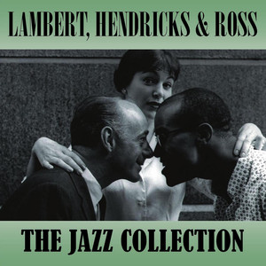 Lambert, Hendricks & Ross, The Count Basie Orchestra Goin' To Chicago Blues cover