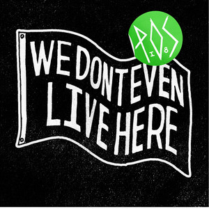 We Don't Even Live Here [Deluxe Edition] album