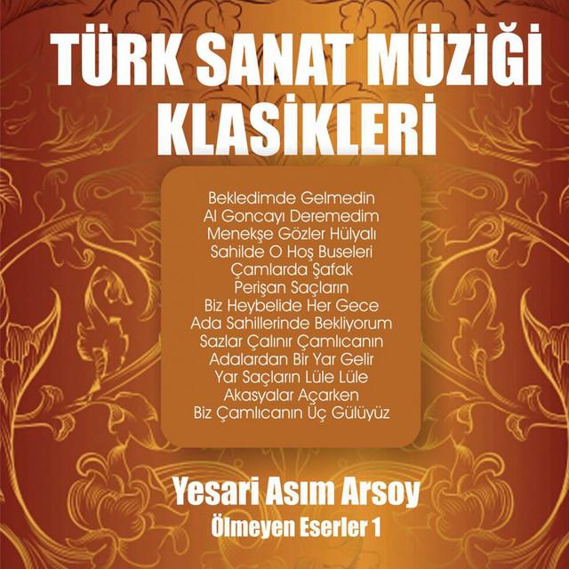 Yesari Asım Arsoy Ölmeyen Eserler, Vol. 1