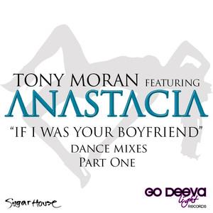 If I Was Your Boyfriend (feat. Anastacia) [Dance Mixes, Pt. 1]