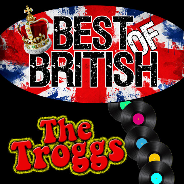 Best of British: The Troggs