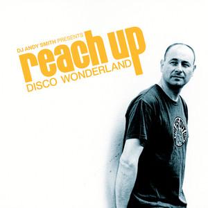 DJ Andy Smith presents 'Reach Up - Disco Wonderland' album