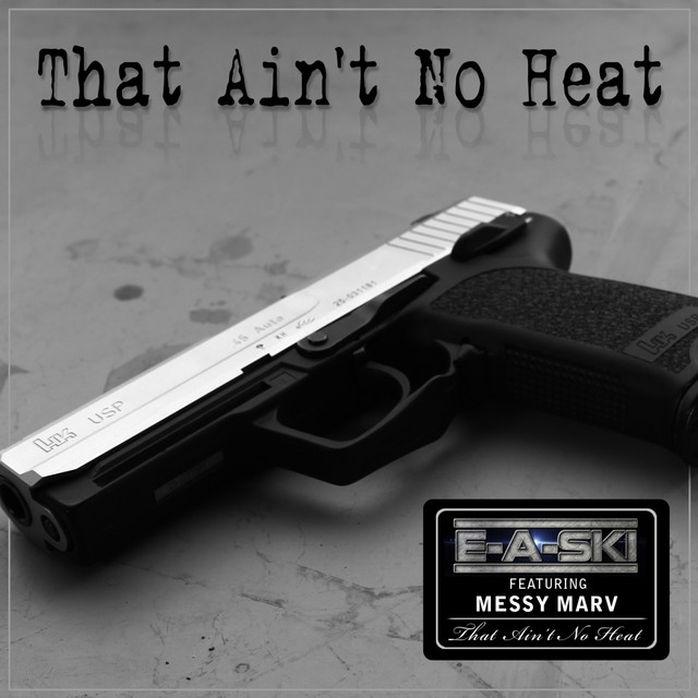 That Ain't No Heat (feat. Messy Marv) - Single