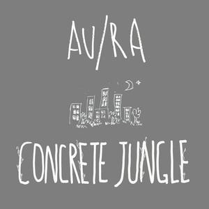 Concrete Jungle  - Au/Ra