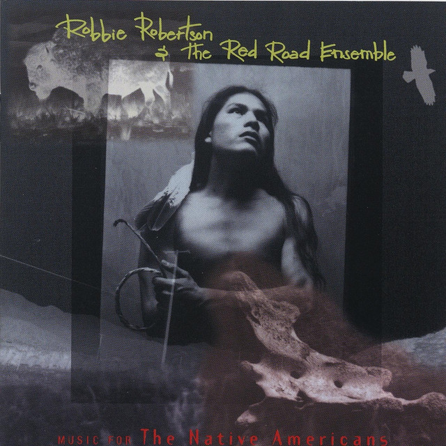 Robbie Robertson, Robbie Robertson & The Red Road Ensemble Music for the Native Americans album cover