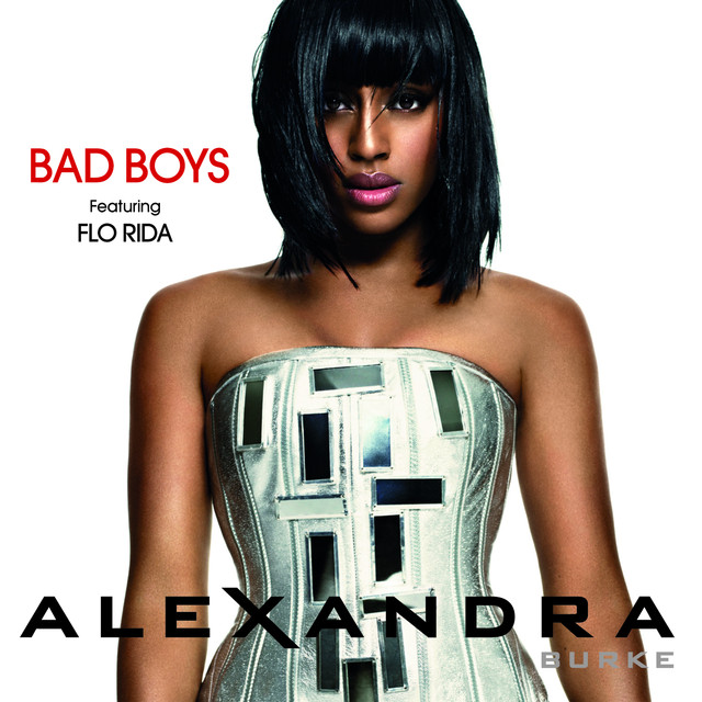 Bad Boys, A Song By Alexandra Burke, Flo Rida On Spotify