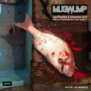 Mugwump – Undraped & Draped-Out Remixes (2019) Download