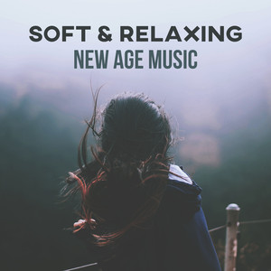 Soft & Relaxing New Age Music – Rest a Bit, Relaxing Sounds for Better Day, Stay Calm Albümü