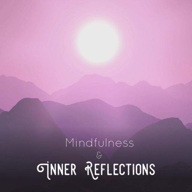 Mindfulness & Inner Reflections