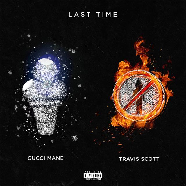 e6c9def4c4f Key   BPM for Last Time (feat. Travis Scott) by Gucci Mane