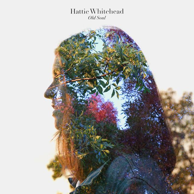 Old Soul by Hattie Whitehead on Spotify