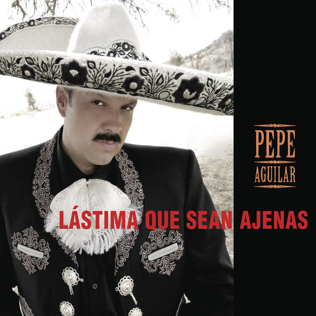 Artwork for Lástima Que Seas Ajena by Pepe Aguilar