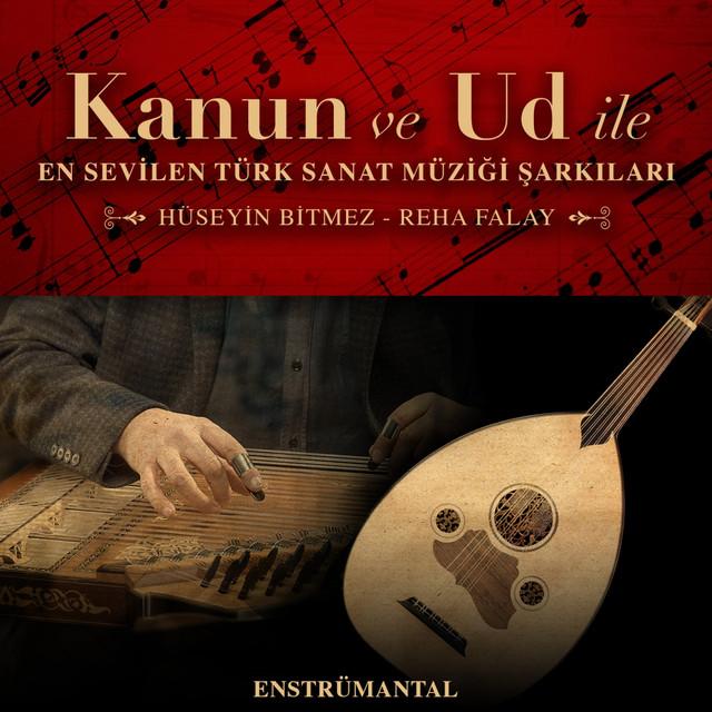 Kanun ve Ud İle En Sevilen Türk Sanat Müziği Şarkıları 2 (Enstrümental)