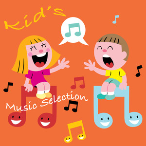 Kid's Music Selection - Children Songs