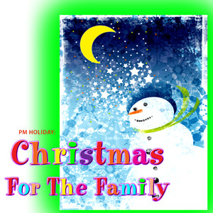 PM Holiday: Christmas for the Family -