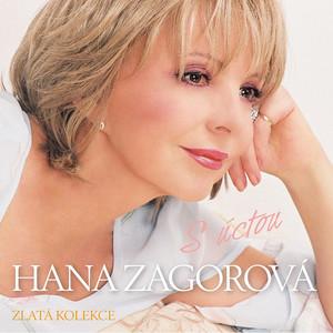 Hana Zagorová - Zlatá kolekce / S úctou