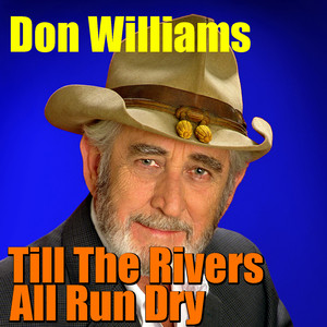 Till The Rivers All Run Dry