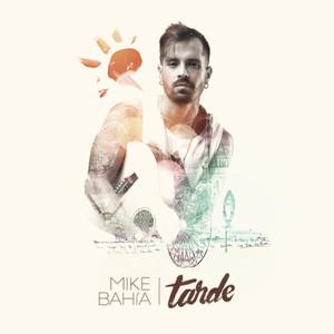 Tarde - Mike Bahia