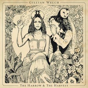 The Harrow & The Harvest - Gillian Welch